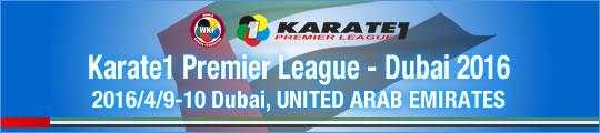 WKF Karate1 Premier League - Dubai 2016/4/9-10 Dubai, United Arab Emirates