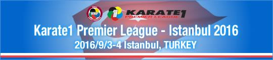 WKF Karate1 Premier League - Istanbul 2016/9/3-4 Istanbul, Turkey