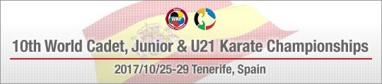 10th World Cadet, Junior & U21 Karate Championships 2017/10/25-29 Tenerife, Spain