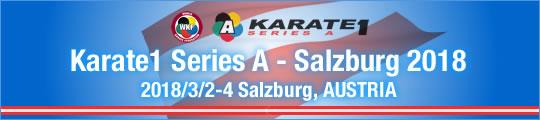 WKF Karate1 Series A - Salzburg 2018 2018/3/2-4 Salzburg, Austria