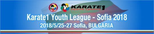 WKF Karate1 Youth League – Sofia 2018 2018/5/25-27 Sofia, Bulgaria