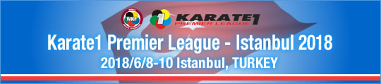 WKF Karate1 Premier League - Istanbul 2018 2018/6/8-10 Istanbul, Turky