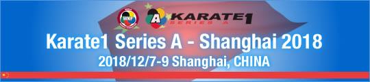 WKF Karate1 Series A - Shanghai 2018 2018/12/7-9 Shanghai, China