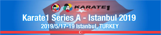 WKF Karate1 Series A - Istanbul 2019 2019/5/17-19 Istanbul, Turky