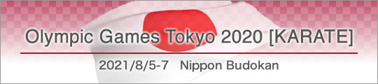 Olypic Games TOKYO 2020 [KARATE] 2021/8-5-7 Nippon Budokan